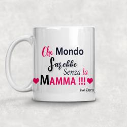 Tazza che mondo sarebbe senza la mamma